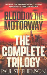 Blood on the Motorway: The Complete Trilogy
