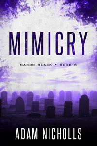 Mimicry: A Serial Killer Crime Novel