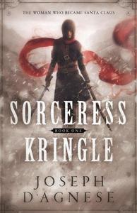 Sorceress Kringle: The Woman Who Became Santa Claus