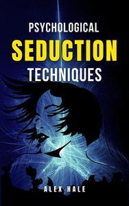 Psychological Seduction Techniques