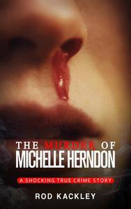 The Murder of Michelle Herndon
