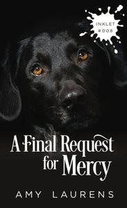 A Final Request For Mercy