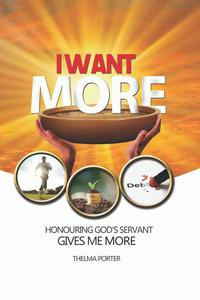 I Want More, Honouring God's Servant Gives Me More