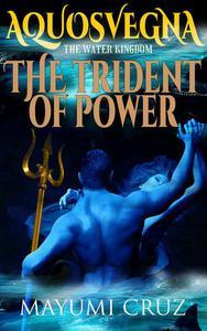 Aquosvegna: The Trident of Power