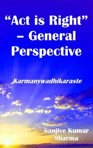 """""""Act is Right"""" – General Perspective"""