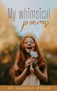 My Whimsical Poems