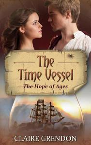 The Time Vessel - The Hope of Ages