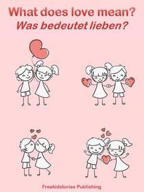 Was bedeutet lieben? - What Does Love Mean?