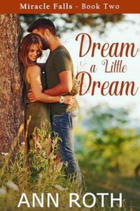 Dream a Little Dream: Love and Family Life in a Small Town