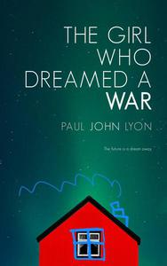 The Girl Who Dreamed a War