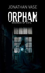 Orphan: Sounds Of Evil