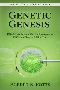 Genetic Genesis: DNA Manipulation of Our Ancient Ancestors From the Original Biblical Text