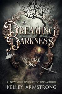 Dreaming Darkness: Volume 1