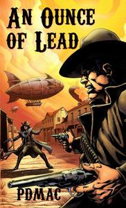 Tombstone Trilogy: An Ounce of Lead