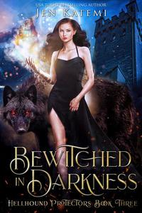Bewitched in Darkness: A Steamy Paranormal Witches & Shifter Romance