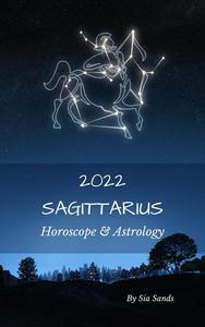 Sagittarius Horoscope & Astrology 2022