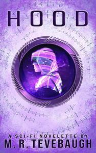 Hood: A Sci Fi Novelette
