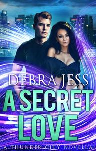 A Secret Love: A Thunder City Novella