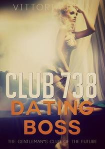"Club 738 - Dating ""Boss"""