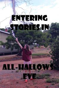 Entering Stories in All-Hallows-Eve
