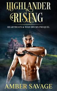Highlander Rising: A Scottish Time Travel Romance Prequel to the Heartbeats & War Drums Series