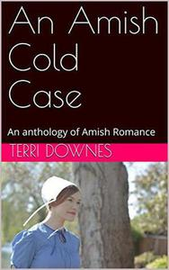 An Amish Cold Case An Anthology of Amish Romance