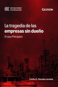 La tragedia de las empresas sin dueño. El caso Petroperú