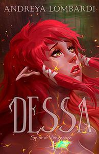 Dessa: Spirit of Vengeance, Book One