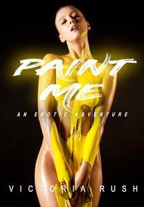 Paint Me: An Erotic Adventure