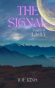 The Signal. Part 3, Lacey.