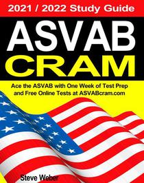 ASVAB CRAM: Ace the ASVAB with One Week of Test Prep And Free Online Practice Tests at ASVABcram 2021 / 2022 Study Guide