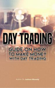 Day Trading: Guide on how to make money with Day trading