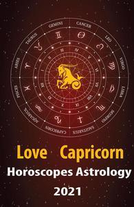 Capricorn Love Horoscope & Astrology 2021