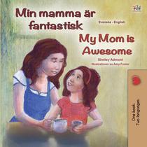 Min mamma är fantastisk My Mom is Awesome