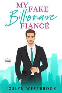 My Fake Billionaire Fiancé