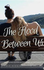 The Flood Between Us