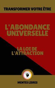 L'abondance Universelle - La loi de L'attraction