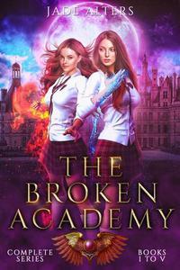 The Broken Academy Complete Series