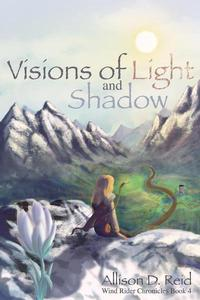 Visions of Light and Shadow