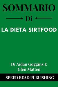 Sommario Di La Dieta Sirtfood Di Aidan Goggins E Glen Matten