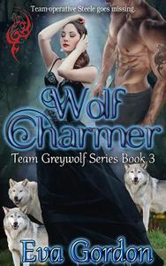 Wolf Charmer Team Greywolf Series Book 3