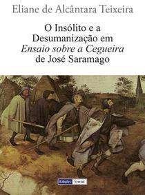 O Insólito e a Desumanização em Ensaio sobre a Cegueira de José Saramago