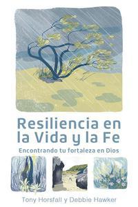 Resiliencia en la Vida y la Fe