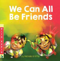 We Can All Be Friends (A Multicultural Book) – with Audio!