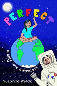 Perfect: A Self-Love Adventure