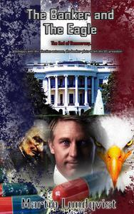 The Banker and the Eagle: The End of Democracy