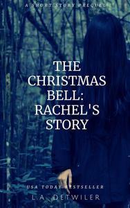 The Christmas Bell: Rachel's Story