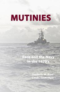 Mutinies - Race and the Navy in the 1970's