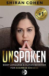 Unspoken Body Language &  Human Behavior for Business Success.
