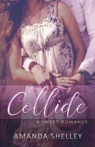 Collide: A Sweet Romance